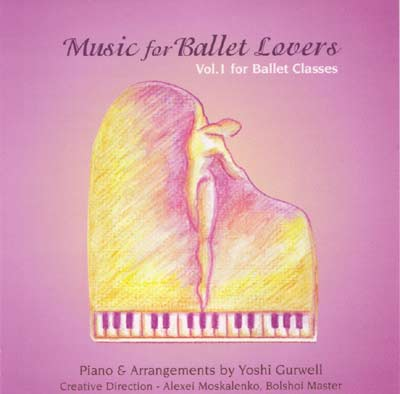 Music for Ballet Lovers - CD for Ballet Class by Yoshi Gurwell