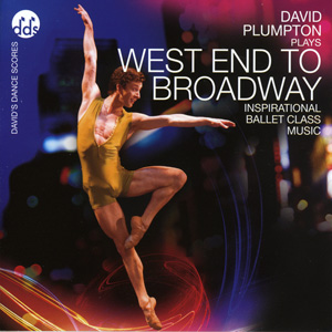 West End To Broadway - Inspirational Ballet Class Music CD by David Plumpton