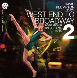 West End To Broadway 2 - Show tune CD for Ballet Class by David Plumpton