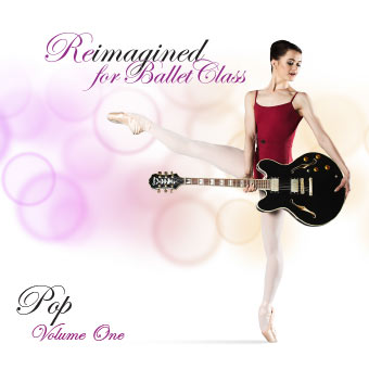 Reimagined for Ballet Class - Pop Volume 1 by Andrew Holdsworth