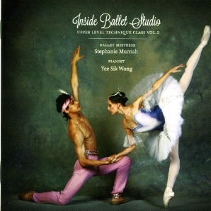 Inside Ballet Studio - Upper Level Technique Class Vol 2 CD for ballet class by Yee Sik Wong pianist